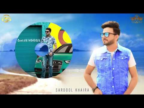 New Punjabi Song 2018 | Sardool Khaira | Rain | Latest Punjabi Songs 2018