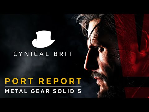 Metal Gear Solid 5: The Phantom Pain - Port Report