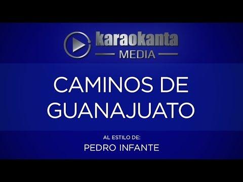 Karaokanta - Pedro Infante  - Caminos de Guanajuato - (CALIDAD PROFESIONAL)