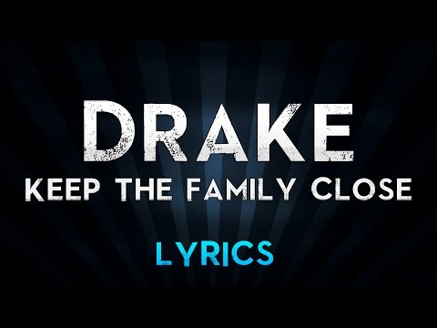 DRAKE - Keep the Family Close (Lyrics)