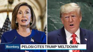 Trump, Pelosi Cite 'Meltdown' as White House Meeting Breaks Down