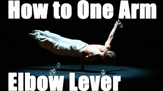 How to do a One Arm Elbow Lever Tutorial