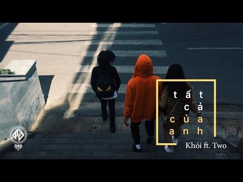 Khói - Tất Cả Của Anh ft. Two (Official Lyric Video)