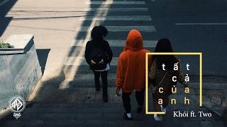 Khói - Tất Cả Của Anh ft. Two | Official Lyric Video (tas release)