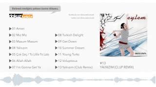 Eylem - Yalnızım  Club Remix
