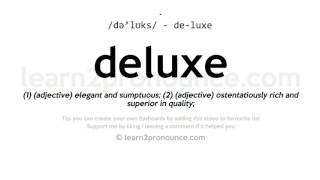 Deluxe pronunciation and definition