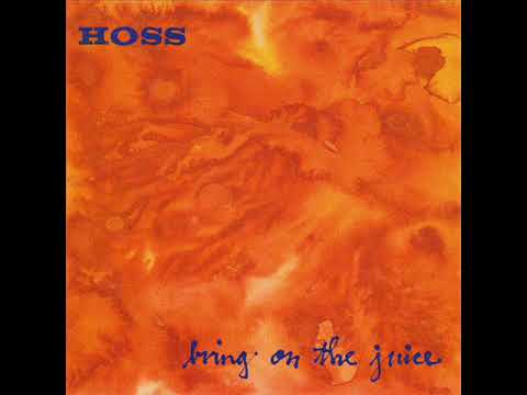Hoss - Bring On The Juice (Full Album)