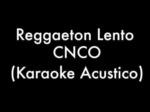 CNCO - Reggaetón Lento (Bailemos) KARAOKE ACUSTICO by Oscar Zapata