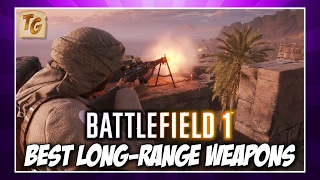 Best Long Range Weapons For Each Class In Battlefield 1 | BF1 Weapon Guide