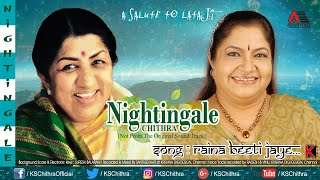 Raina Beeti Jaye... l Nightingale l A Salute To Lataji l K S Chithra