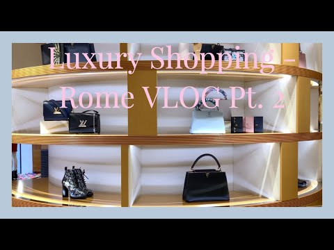 LUXURY SHOPPING (Chanel & Louis Vuitton) & Sightseeing in Rome! | Vlog Pt. 2