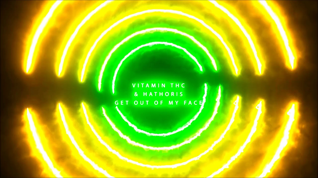 Vitamin THC & HATHORIS - Get Out Of My Face