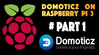 Domoticz on Raspberry Pi 3 # Part1