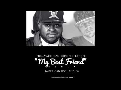 Hollywood Anderson feat. JP- My Best Friend (Remix)