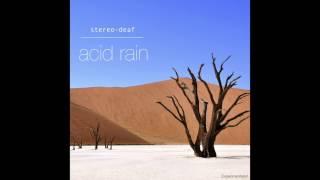 Stereo-deaf - Acid Rain (Original Mix)