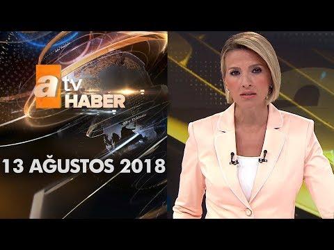 Atv Ana Haber | 13 Ağustos 2018