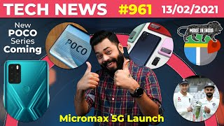 Micromax 5G Launch Date, New POCO Series Coming,Made In India Maps,Galaxy S21 FE, Ind vs Eng-#TTN961