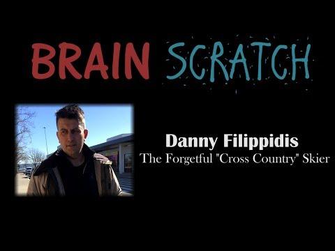"Brainscratch: Danny Filippidis - The Forgetful ""Cross Country"" Skier"