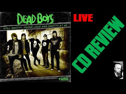 DEAD BOYS - STILL SNOTTY: YOUNG LOUD AND SNOTTY AT 40 (LIVE CD REVIEW) PUNK