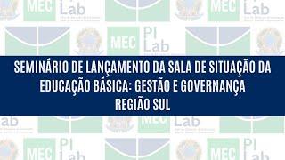 Dia 5 - Região Sul: Seminário Sala de Gestão e Governança na Educação Básica no Brasil