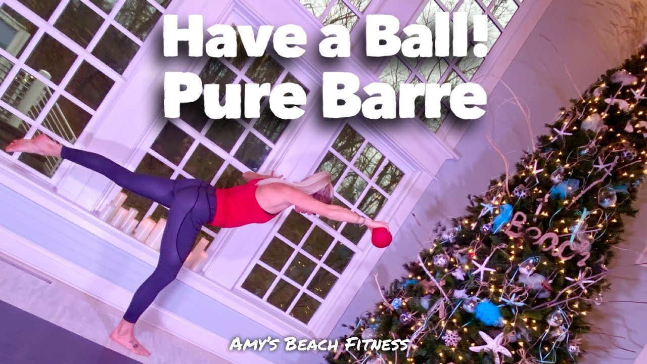 Have a Ball!  - Pure Barre Workout