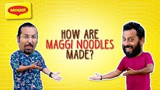 How are MAGGI Noodles made?