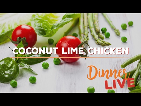 Coconut Lime Chicken | Dinner LIVE