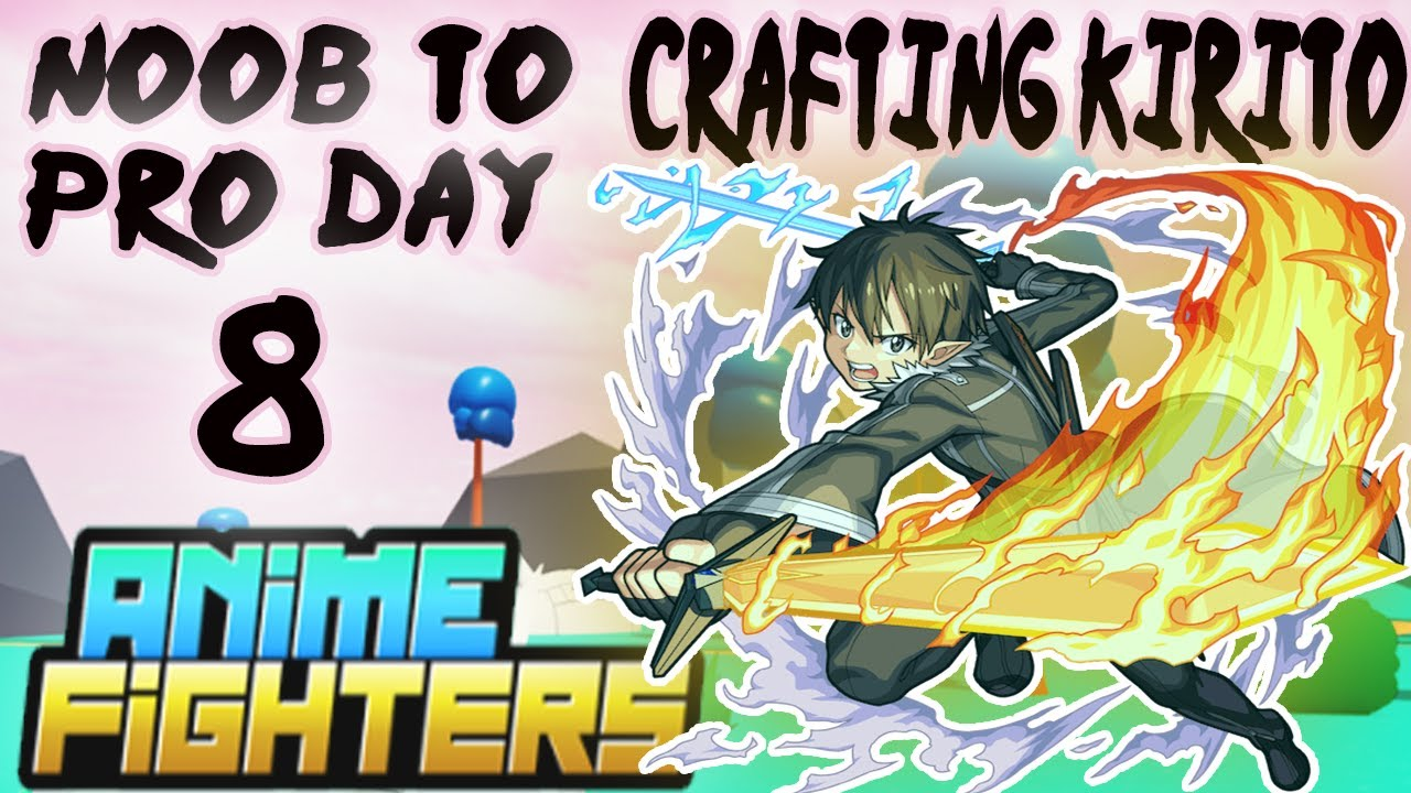 Download Day 8 Noob To Pro -Anime Fighters Simulator(Crafting Kirito )