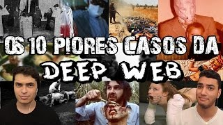 OS 10 PIORES CASOS DA DEEP WEB +16