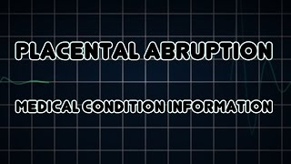 Placental abruption (Medical Condition)