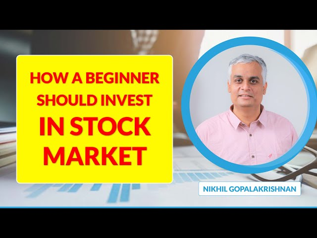 How a Beginner should Invest in Stock Market
