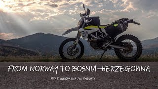 From Norway to Bosnia-Herzegovina feat. Husqvarna 701 Enduro