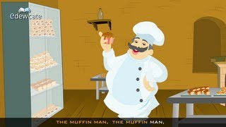 Edewcate english rhymes - Do  you know the muffin man