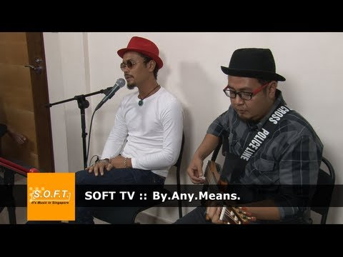 SOFT TV :: By.Any.Means.  [Singapore Music]