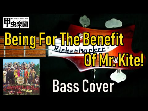 Being for the Benefit of Mr. Kite! (The Beatles - Bass Cover) 50th Anniversary