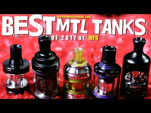 BEST MTL TANKS of 2017 at MFS (Mouth To Lung Tank Overview)