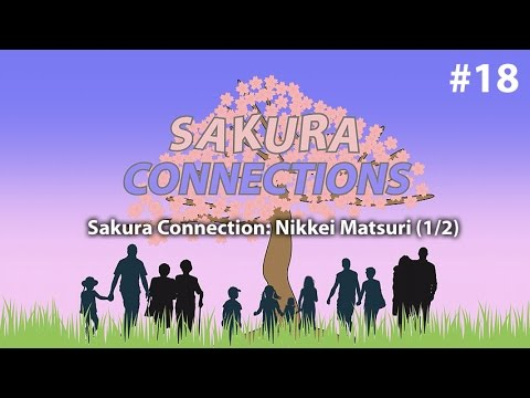 Sakura Connection: Nikkei Matsuri (1/2)