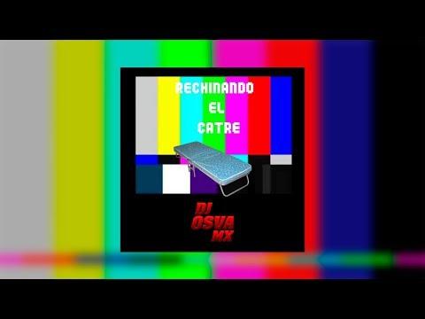 DJ OSVA MX - Rechinando El Catre (ft. Figueroa) ✖ PERREO 2018 ✖