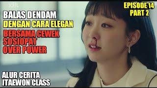 Balas Dendam Dengan Cara Elegan - Rangkum Alur Cerita Drama Korea 1t43w0n Cl4ss Episode 14 Part 2