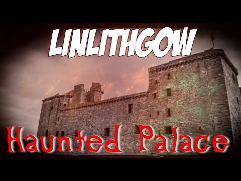 Linlithgow Palace Haunting |