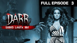 Darr Sabko Lagta Hai  - Episode 3 - November 7, 2015 – Full Episode