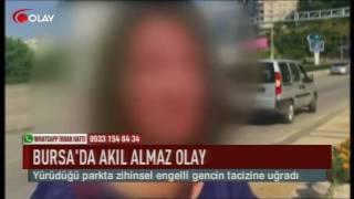 Bursa'da akıl almaz olay (Haber 25 07 2017)