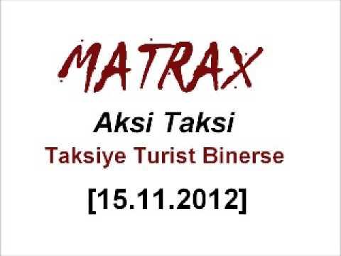 Matrax-Aksi Taksi Bölümünde Taksiye Turist Binerse [15.11.2012]