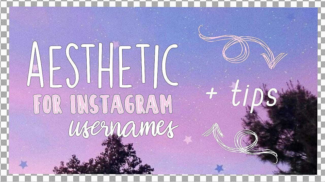 Aesthetic Usernames For Your Cool Aesthetic Social Profile Fun