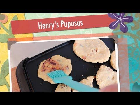 Henry's Kitchen 37: Henry's Pupusas