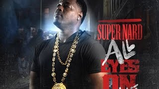Super Nard - Sike Feat. Hitmaker D-Aye (All Eyes On Me)
