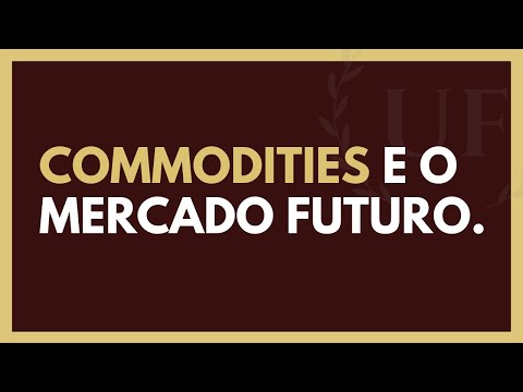 Como Investir em Mercado Futuro e Commodities | COMPLETO
