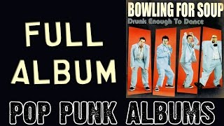 Bowling For Soup - Drunk Enough To Dance (FULL ALBUM)