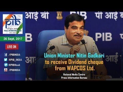 Union Minister Shri Nitin Gadkari to receive Dividend cheque from WAPCOS Ltd.