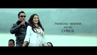 Da lem - Thamoigi Mashak Lyrics 2014